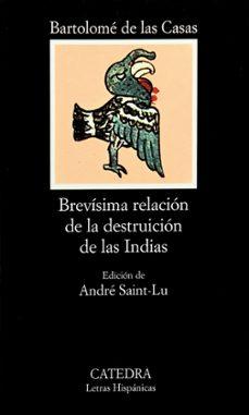 brevisima relacion de la destruccion de las indias (7ª ed.)-bartolome de las casas-9788437603414