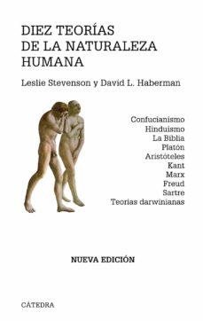 diez teorias de la naturaleza humana: confucianismo, hinduismo, l a biblia, platon, aristoteles, kant, marx, freud, sartre, teorias darwinianas-david l. haberman-9788437627014