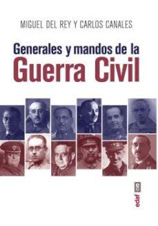 generales y mandos de la guerra civil-miguel del rey-carlos canales-9788441439214