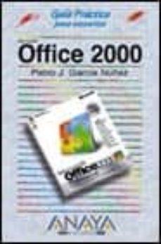 office 2000 (guias practicas) (incluye 1 cd-rom) (2ª ed.)-pablo j. garcia nuñez-9788441509214