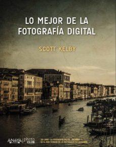 lo mejor de la fotografía digital-scott kelby-9788441538214