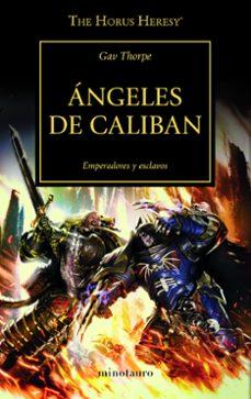 Descarga gratuita de libros de computadora torrent ANGELES DE CALIBAN. EMPERADORES Y ESCLAVOS (Literatura española) de GAV THORPE 9788445006214