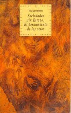 sociedades sin estado: el pensamiento de los otros-jose corite mena-9788446005414