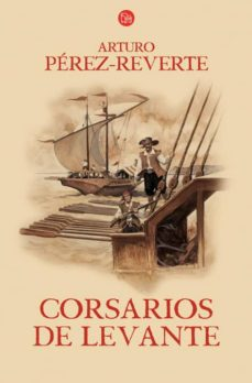 corsarios de levante (serie capitan alatriste 6)-arturo perez-reverte-9788466320214