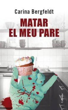 Ebooks em portugues para descargar MATAR EL MEU PARE (Spanish Edition)