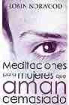 Descargar MEDITACIONES PARA MUJERES QUE AMAN DEMASIADO gratis pdf - leer online