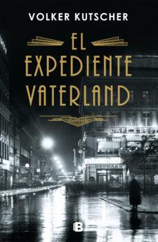 Audiolibros en francés para descargar EL EXPEDIENTE VATERLAND (DETECTIVE GEREON RATH 4) (Literatura española)  de VOLKER KUTSCHER 9788466664714