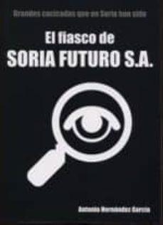 el fiasco de soria futuro, s.a.-antonio hernandez garcia-9788469738214