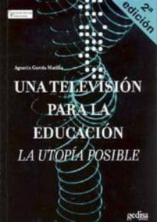 Descargar UNA TELEVISION PARA LA EDUCACION: LA UTOPIA POSIBLE gratis pdf - leer online