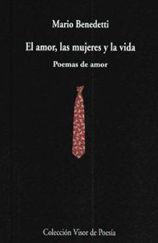 el amor, las mujeres y la vida: poemas de amor-mario benedetti-9788475223414