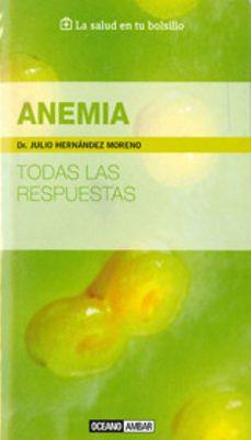 Descargar ebooks móviles ANEMIA 9788475567914 DJVU ePub de JULIO FERNANDEZ MORENO