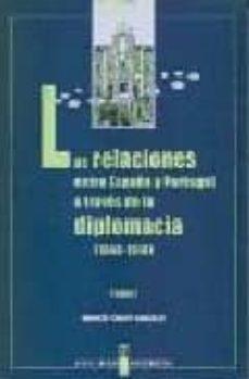 Carreracentenariometro.es Relaciones Entre España Y Portugal A Traves De La Diplomacia 1846 -1910 (2 Vols.) Image