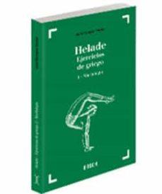 Descargar HELADE I, MORFOLOGIA: EJERCICIOS DE GRIEGO gratis pdf - leer online