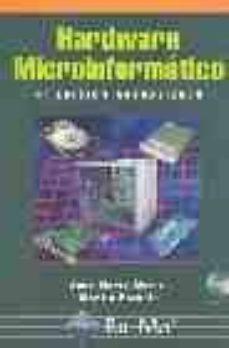 HARDWARE MICROINFOMATICO: VIAJE A LAS PROFUNDIDADES DEL PC (4ª ED .) (INCLUYE CD-ROM) - JOSE MARIA MARTIN | Triangledh.org