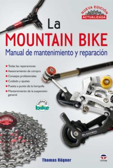 mountain bike: manual de mantenimiento y reparacion (2ª ed)-thomas rogner-9788479028114