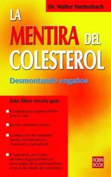 Descargar ebooks gratuitos para blackberry LA MENTIRA DEL COLESTEROL: DESMONTANDO ENGAÑOS de WALTER HARTERNBACH (Spanish Edition)