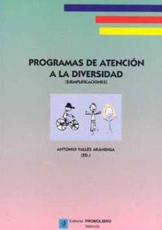 PROGRAMAS DE ATENCION A LA DIVERSIDAD (EJEMPLIFICACIONES) - VV.AA. | Triangledh.org