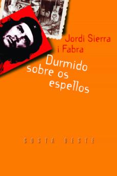 Descargar gratis libros en pdf libros electrónicos DURMIDO SOBRE OS ESPELLOS CHM 9788482886114 de JORDI SIERRA I FABRA