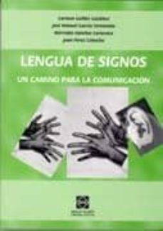 Descargar LENGUA DE SIGNOS : UN CAMINO PARA LA COMUNICACION gratis pdf - leer online