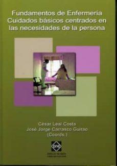 Descargar ebooks en formato pdf gratis. FUNDAMENTOS DE ENFERMERIA: CUIDADOS BASICOS CENTRADOS EN LAS NECE SIDADES DE LA PERSONA