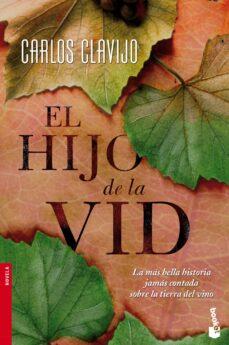 Libros para descargar gratis en formato pdf. EL HIJO DE LA VID de CARLOS CLAVIJO in Spanish 9788484609414 PDB MOBI