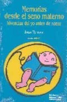 Descarga gratuita de audiolibros para teléfonos. MEMORIAS DESDE EL SENO MATERNO: VIVENCIAS DEL YO ANTES DE NACER 9788484691914 (Literatura española)