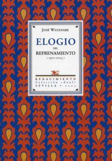 Libros gratis para descargar en computadora. ELOGIO DEL REFRENAMIENTO (1971-2003): ANTOLOGIA POETICA FB2 MOBI (Literatura española)