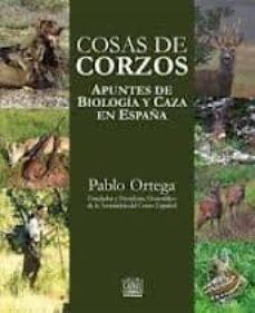 Costosdelaimpunidad.mx Cosas De Corzos. Apuntes De Biologia Y Caza En España (2ª Ed.) Image