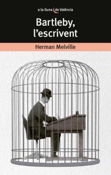 bartleby, l escrivent-herman melville-9788490266014