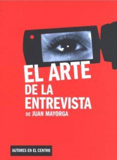 Libros para descargar en ipod nano EL ARTE DE LA ENTREVISTA FB2 ePub