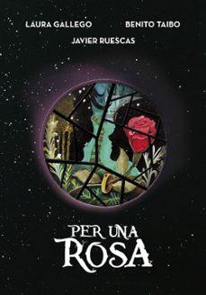 per una rosa-laura gallego-javier ruescas-benito taibo-9788490438114