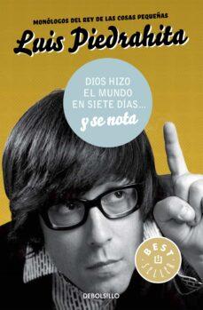 Audiolibros gratis para descargar en mp3 DIOS HIZO EL MUNDO EN SIETE DÍAS... Y SE NOTA PDB PDF in Spanish 9788490625514 de LUIS PIEDRAHITA