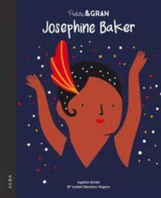 petita i gran josephine baker-mª isabel sanchez vegara-agathe sorlet-9788490655214