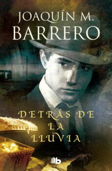 Descargar libros gratuitos de epub en línea DETRÁS DE LA LLUVIA (COLECCIÓN CORAZÓN RODRÍGUEZ) de JOAQUIN M. BARRERO