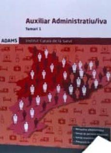auxiliar administratiu/iva. institut catala de la salut: temari 1-9788490846414