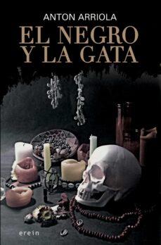 Leer un libro en línea gratis sin descargar EL NEGRO Y LA GATA PDF CHM de ANTON ARRIOLA