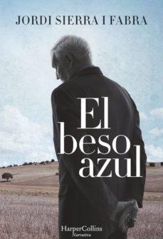 Descargas de libros gratis para tabletas. EL BESO AZUL de JORDI SIERRA I FABRA