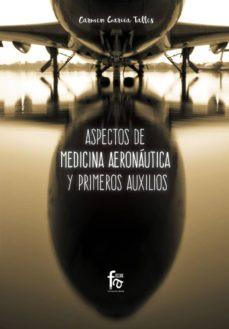 Descarga gratuita de libros Kindle para iPad. ASPECTOS DE MEDICINA AERONAUTICA Y PRIMEROS AUXILIOS de CARMEN GARCIA TALLES en español  9788491933014