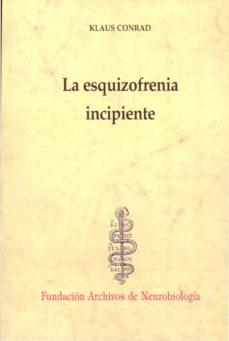 la esquizofrenia incipiente: ensayo de un analisis gestaltico del delirio-9788492141814