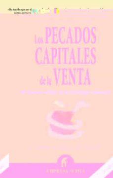 Descargar LOS PECADOS CAPITALES DE LA VENTA: 40 ERRORES A EVITAR EN SU ESTR ATEGIA COMERCIAL gratis pdf - leer online