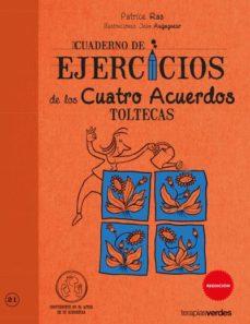 cuadernos de ejercicios de los cuatro acuerdos toltecas-patrice ras-9788492716814