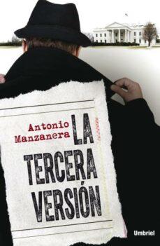 Descargar libros electrónicos de google para kindle LA TERCERA VERSIÓN de ANTONIO MANZANERA (Spanish Edition)