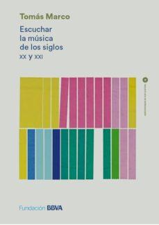 Descargar ESCUCHAR LA MUSICA DE LOS SIGLOS XX Y XXI gratis pdf - leer online