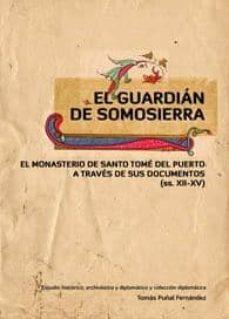 Trailab.it El Guardian De Somosierra. El Monasterio De Santo Tome Del Puerto A Traves De Sus Documentos (Ss. Xii-xv) Image