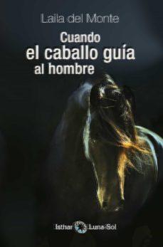 cuando el caballo guía al hombre-laila del monte-9788494378614