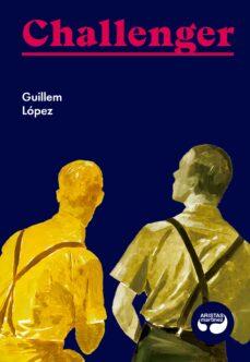 Kindle descarga de libros CHALLENGER 9788494949814 (Literatura española)  de GUILLEM LOPEZ ARNAU