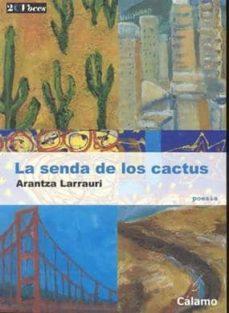 LA SENDA DE LOS CACTUS - ARANTZA LARRAURI | Triangledh.org
