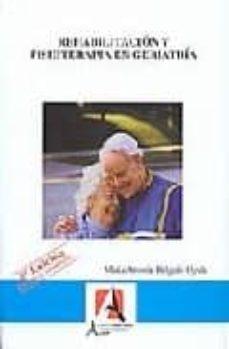 Descargar libros a iphone amazon REHABILITACION Y FISIOTERAPIA EN GERIATRIA (2ª ED.) PDF de MARIA ANTONIA DELGADO OJEDA in Spanish