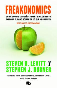 Eldeportedealbacete.es Freakonomics: Un Economista Politicamente Incorrecto Explora El L Ado Oculto De Lo Que Nos Afecta Image