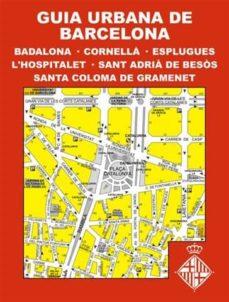 Guia Urbana De Barcelona I Badalona Cornella Esplugues Sant Adria Del Besos I Santa Coloma De Gramanet Vv Aa Comprar Libro 9788496850514
